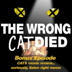 Bonus - CATS the movie, review. Seriously, listen right meow