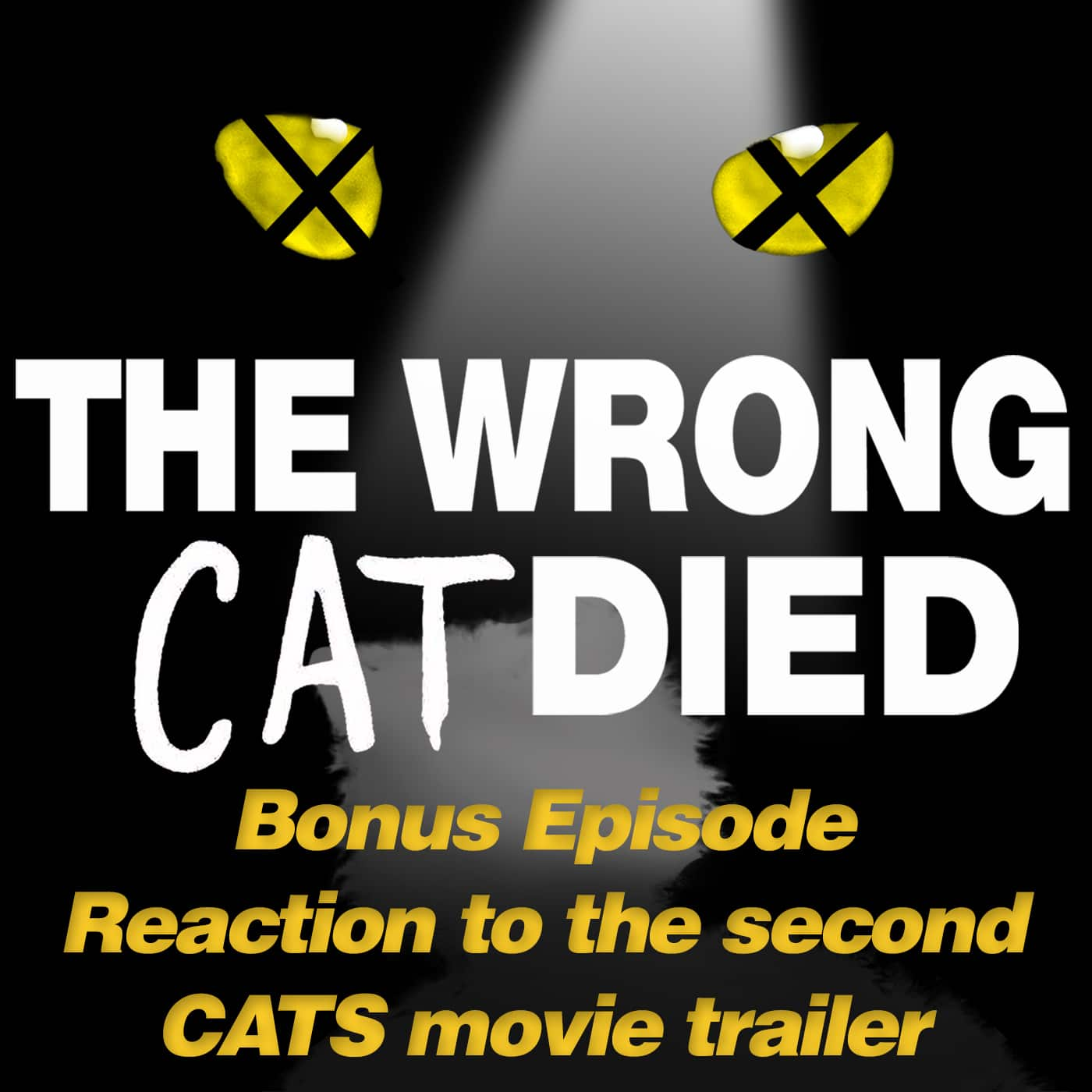 The Wrong Cat Died Bonus Episode - Reaction to New CATS Trailer