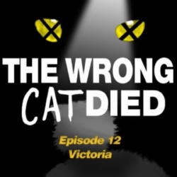 The Wrong Cat Died Ep12 - Victoria, what does she do again?