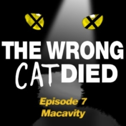 Ep7 - Macavity ('s not there)