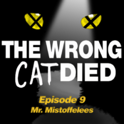 Ep9 - Mr. Mistoffelees, the magical one