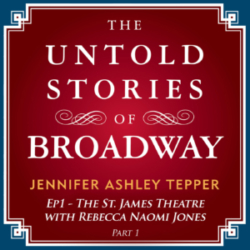 Untold Stories of Broadway #1 - Rebecca Naomi Jones Part 1
