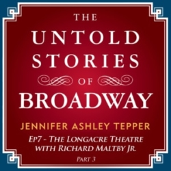 The Untold Stories of Broadway Episode 7 The Longacre Richard Maltby Part 3