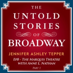Untold Stories of Broadway Episode 8 The Marquis Theatre