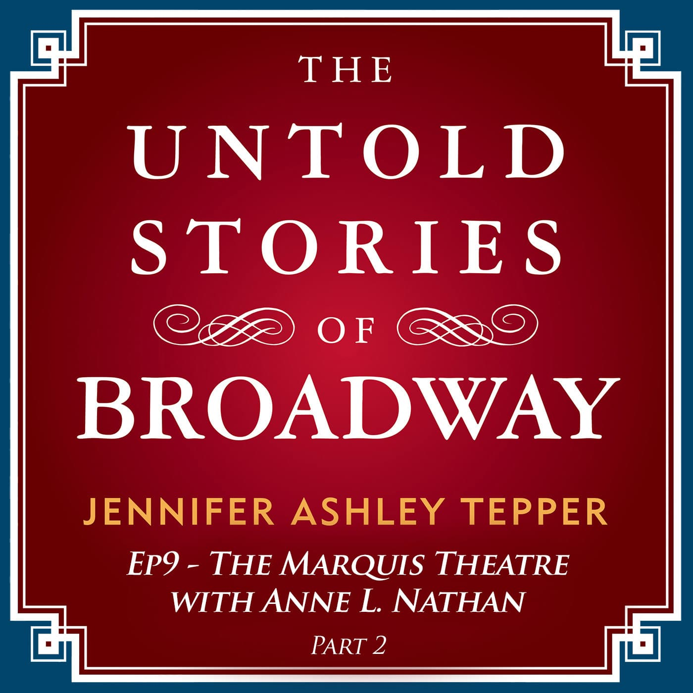 #9 - The Untold Stories of The Marquis with Anne L. Nathan Part 2