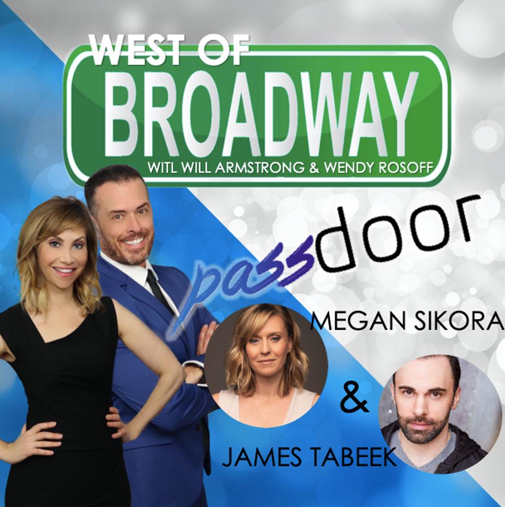 West of Broadway - Discussing PASSDOOR w/ Megan Sikora & James Tabeek