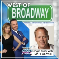 West of Broadway - Rock of Ages Origin Story with Matt Weaver