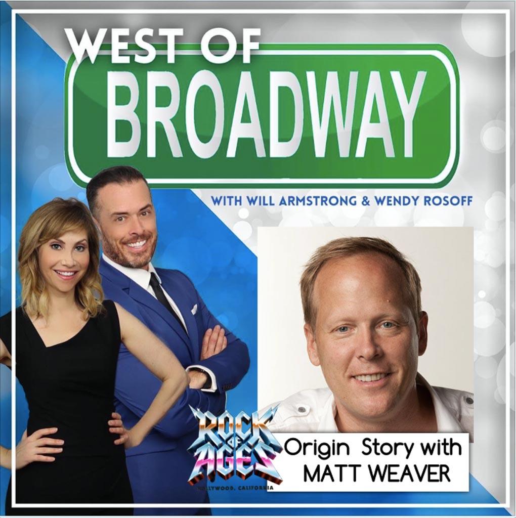 West of Broadway - Rock of Ages Origin Story with Matt Weaver