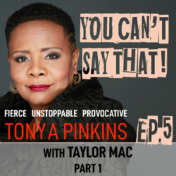Tonya Pinkins hosts You Can't Say That Episode 5 - Taylor Mac, Pulitzer Prize Finalist (Part 1)