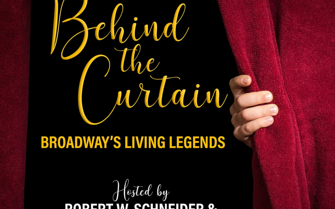 Behind The Curtain: Broadway's Living Legends