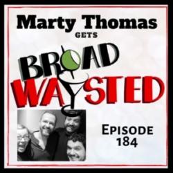 Broadwaysted Episode 184 Marty Thomas