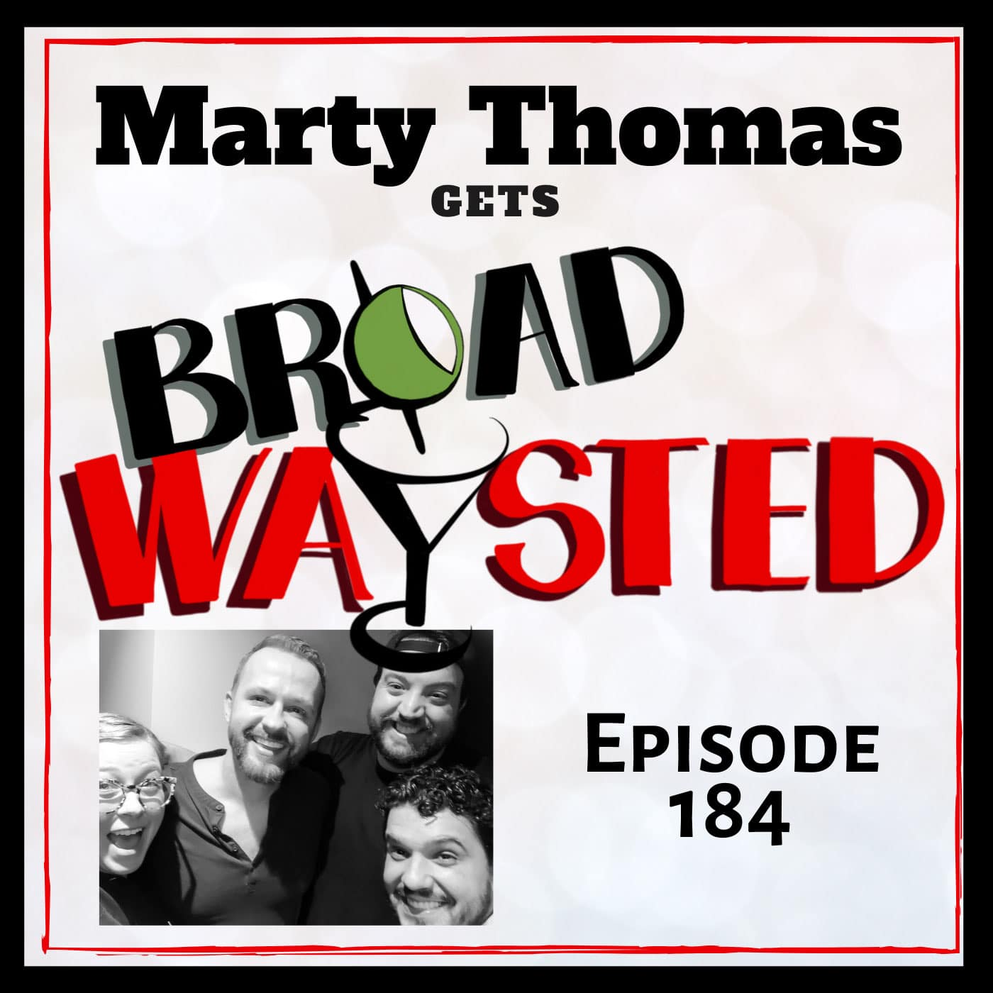 Broadwaysted Episode 184 Marty Thomas