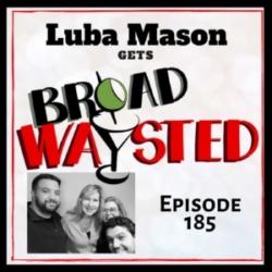 Broadwaysted Episode 185 Luba Mason