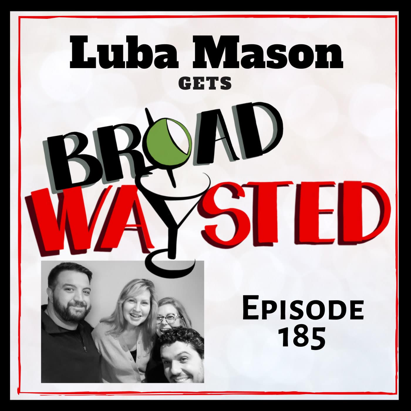 Broadwaysted Episode 185 Luba Mason