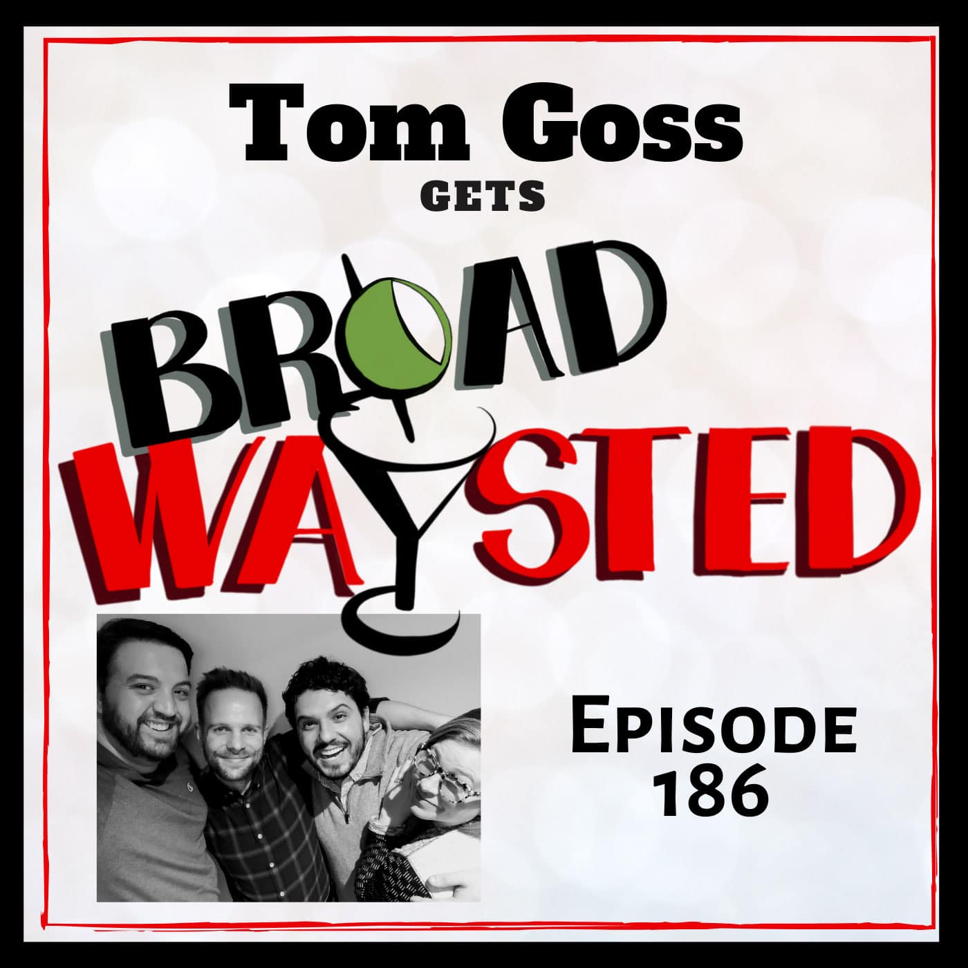 Broadwaysted Episode 186 Tom Goss