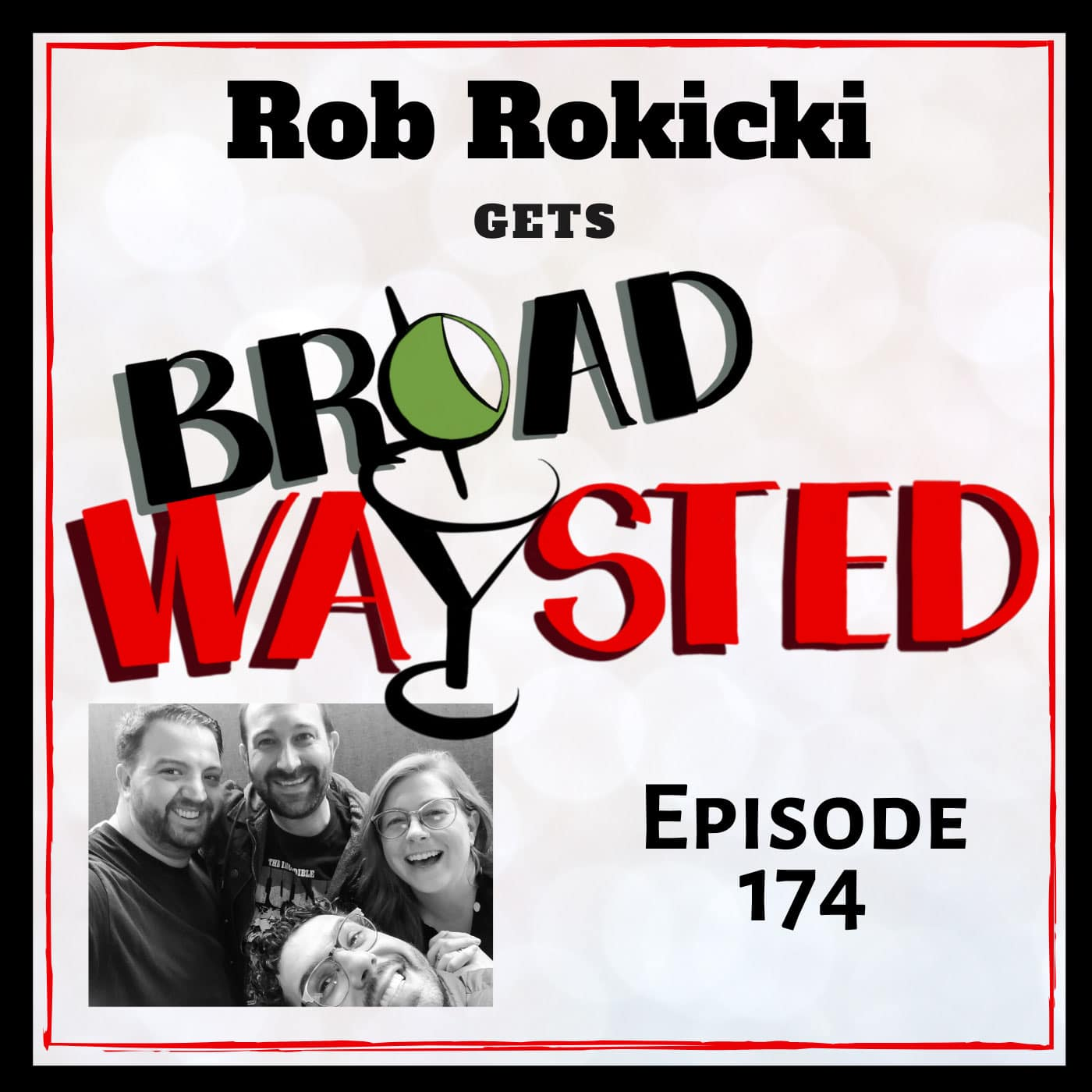 Broadwaysted Episode 174: Rob Rokicki gets Broadwaysted!