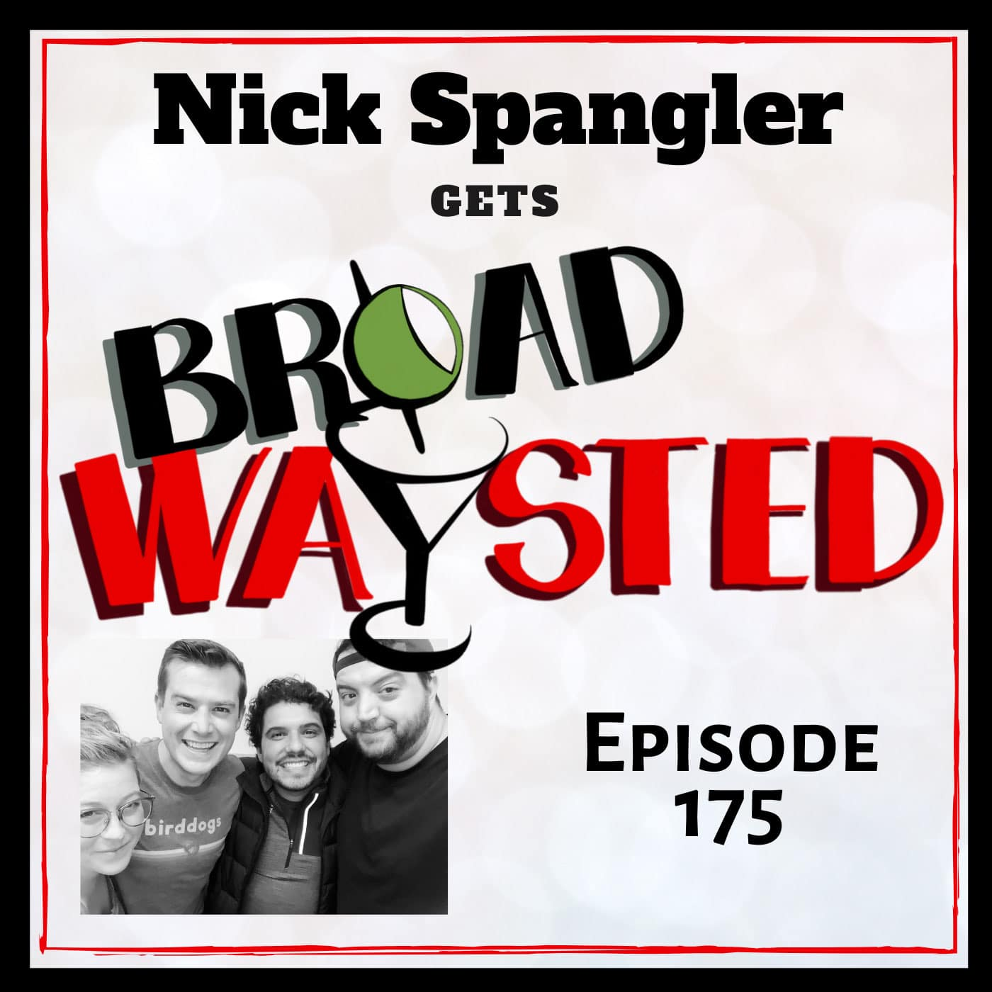 Broadwaysted Episode 175: Nick Spangler gets Broadwaysted!