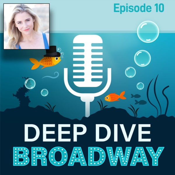 Deep Dive Broadway #10 - Kerry Butler, A Triple Threat