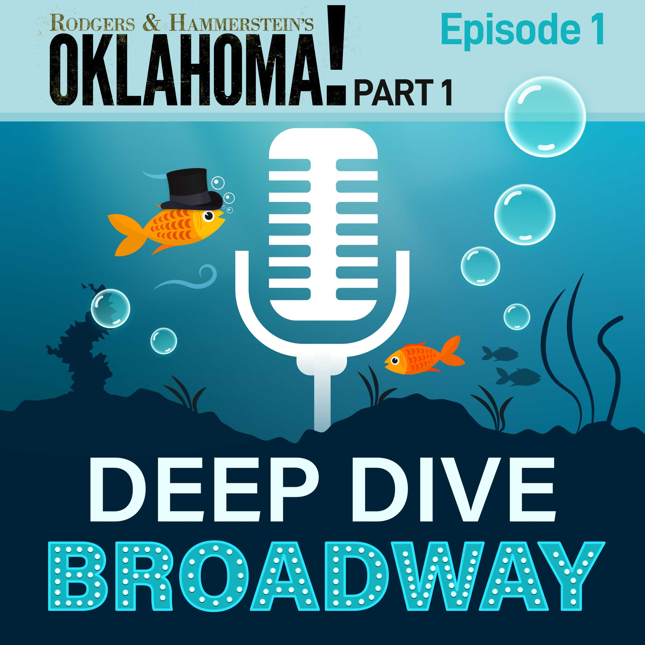 Deep Dive Broadway Hosted by Dori Berinstein Episode 1 Oklahoma! Part 1