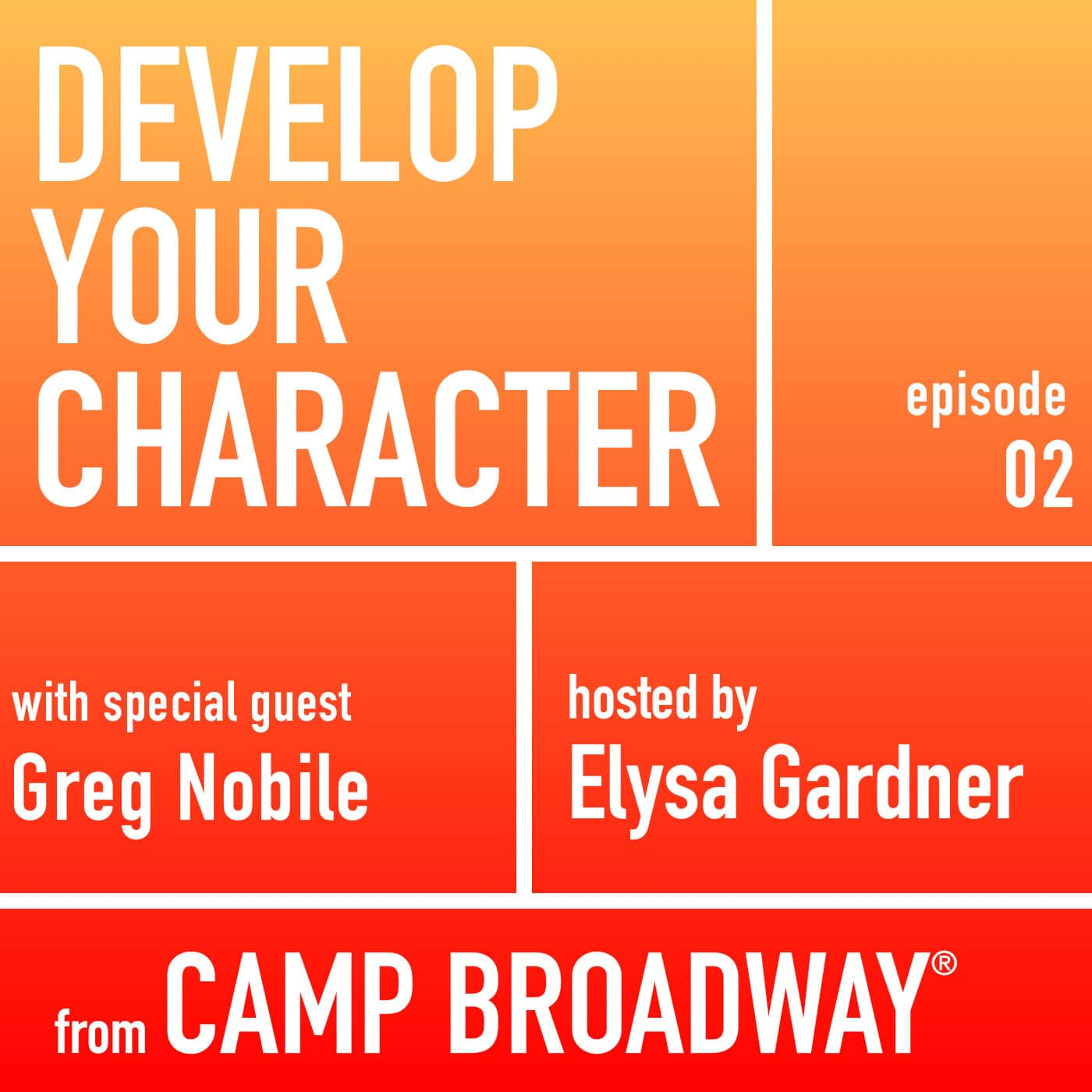 Develop Your Character Episode 2 - Greg Nobile, Producer