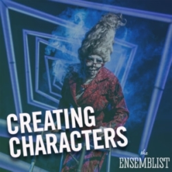 The Ensemblist host Mo Brady Episode 205 - Creating Characters (feat. Jill Abramovitz)