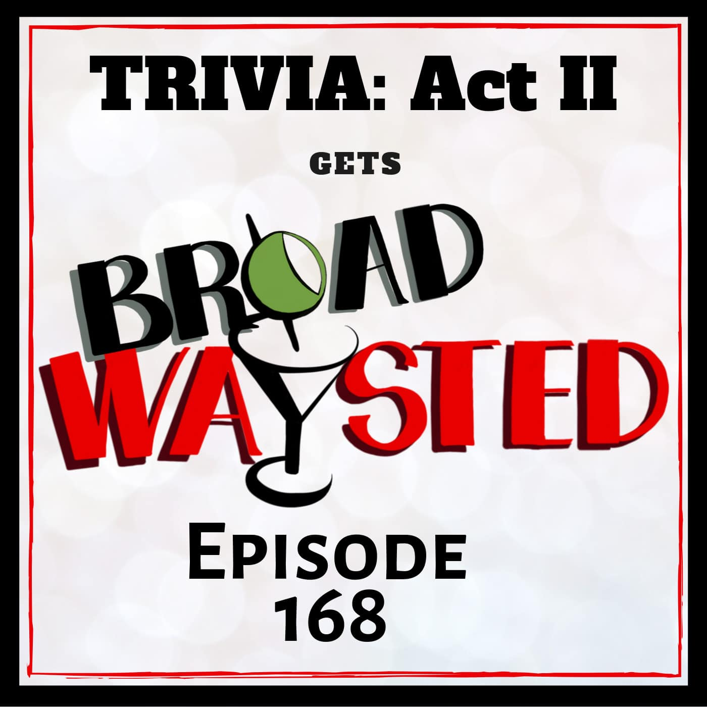 Broadwaysted Ep 168 Trivia: Act II