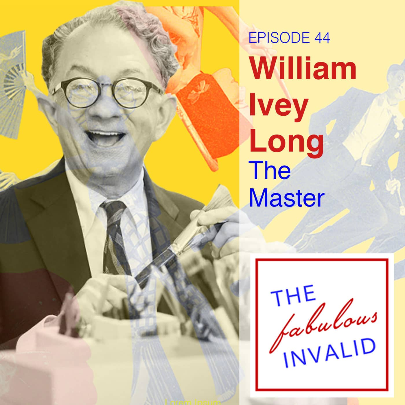 The Fabulous Invalid Ep 44 William Ivey Long