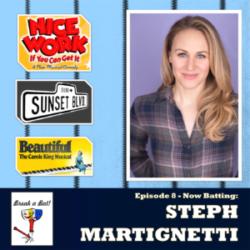 #8 - Now Batting: Steph Martignetti