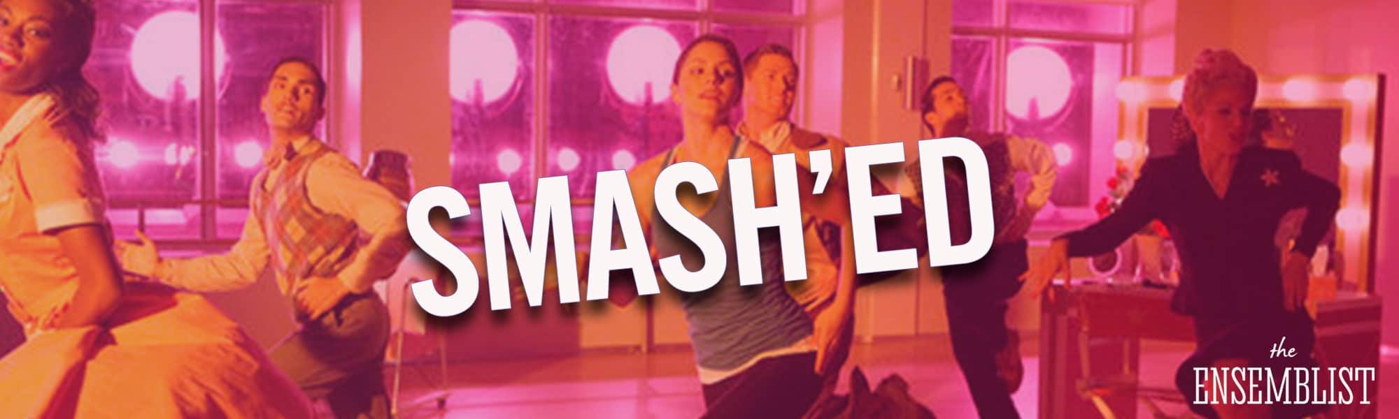 SMASH'ED Miniseries from The Ensemblist with Mo Brady