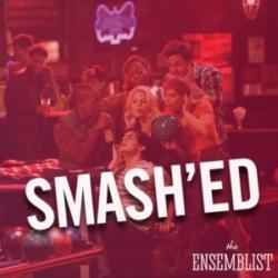 The Ensemblist Episode 225 Smash'ed Miniseries Episode 8