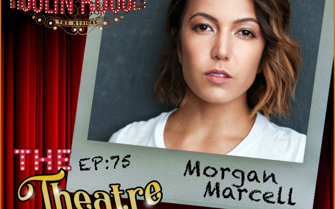 Ep75 – Morgan Marcell, actor, singer, dancer, choreographer, director, all around awesome person