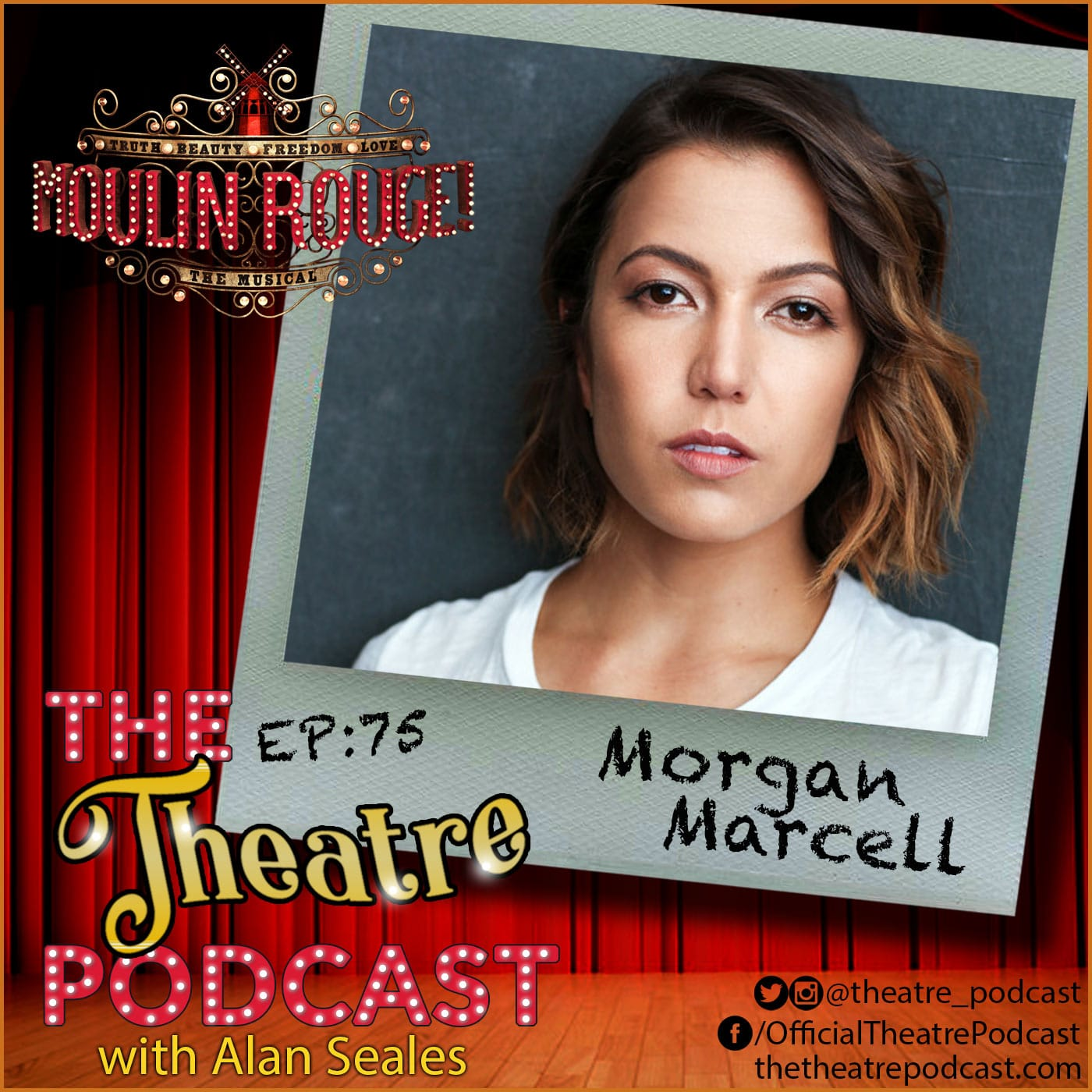 The Theatre Podcast Episode 75 Morgan Marcell, Moulin Rouge