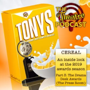 Cereal: Part of a Broadway-Lover's Complete Breakfast – Part 3: The Drama Desk Awards, The Press Room