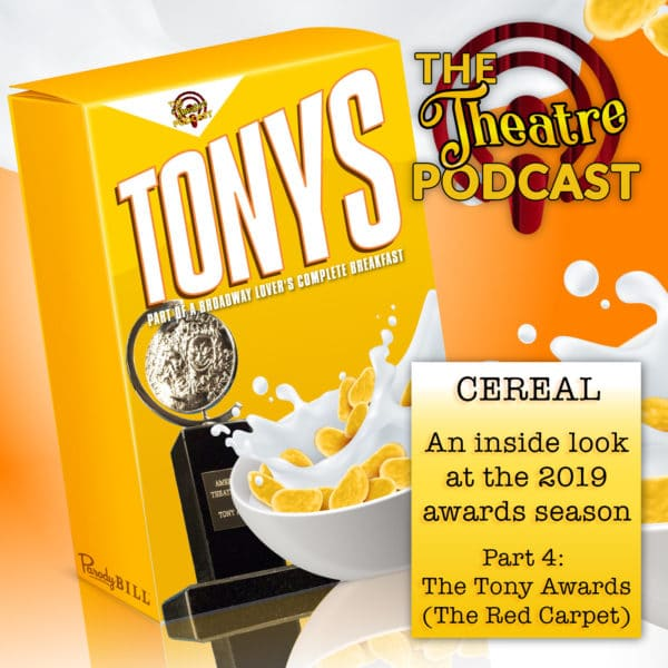 Cereal: Part of a Broadway-Lover's Complete Breakfast – Part 4: The Tony Awards, The Red Carpet