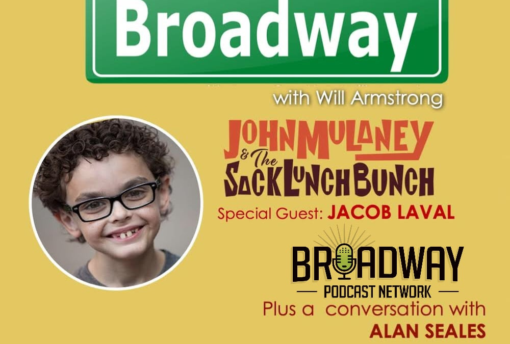 Young Actor, Jacob Laval and Alan Seales from Broadway Podcast Network