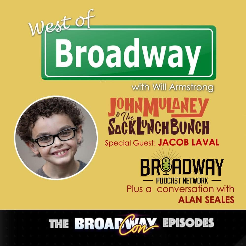 West of Broadway Episode 52 Jacob Laval and Alan Seales
