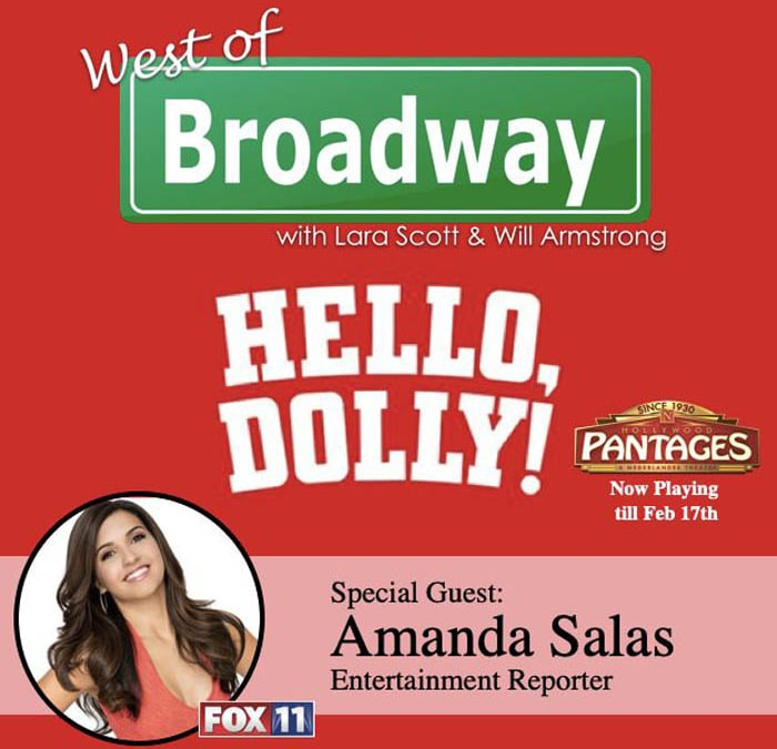 West of Broadway EP 25 Hello Dolly With FOX 11's Amanda Salas