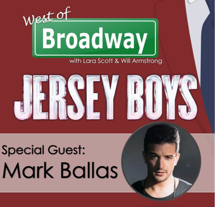 West of Broadway Ep 5: Jersey Boys/ Mark Ballas