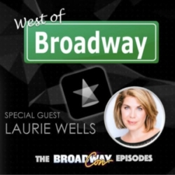 West of Broadway Episode 50 Laurie Wells