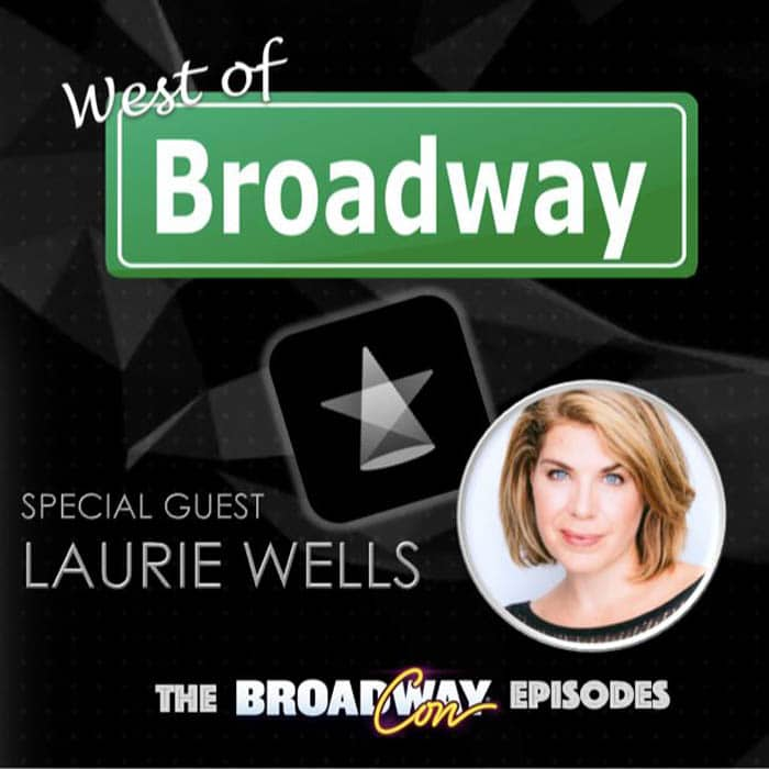 West of Broadway Episode 50 Laurie Wells