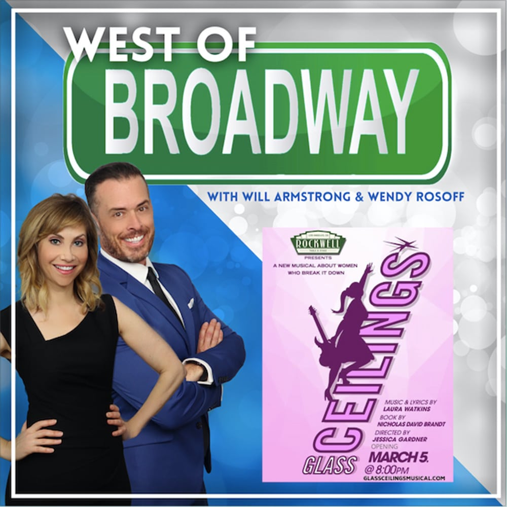 West of Broadway Podcast Episode 57 Glass Ceilings Musical